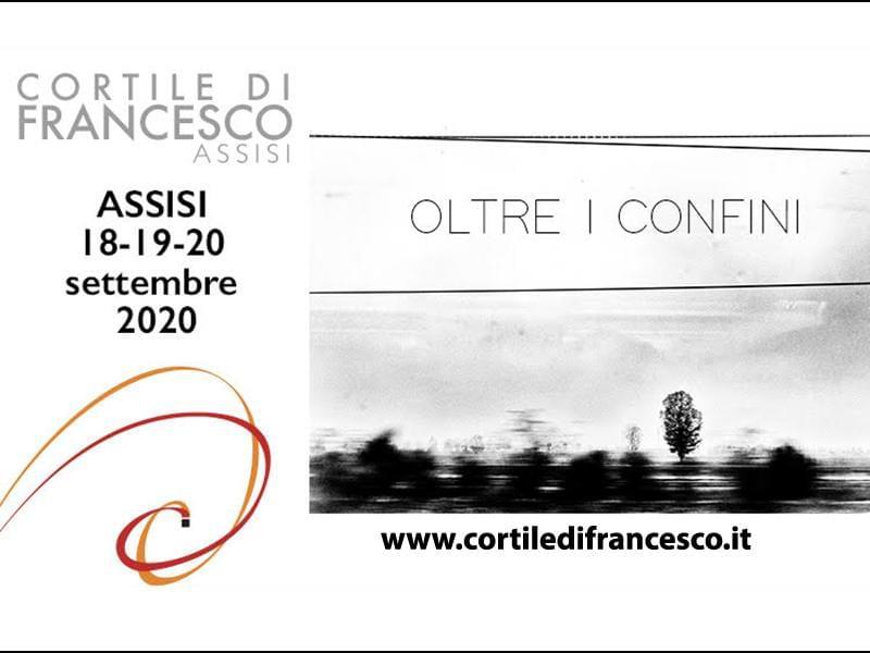 Il Cortile Di Francesco Ad Assisi 'Oltre I Confini'