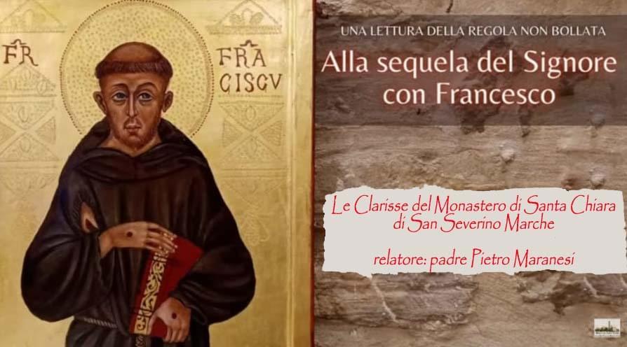 Alla Sequela Del Signore Con Francesco. Lettura Della Regola Non Bollata A Cura Di Padre P. Maranesi